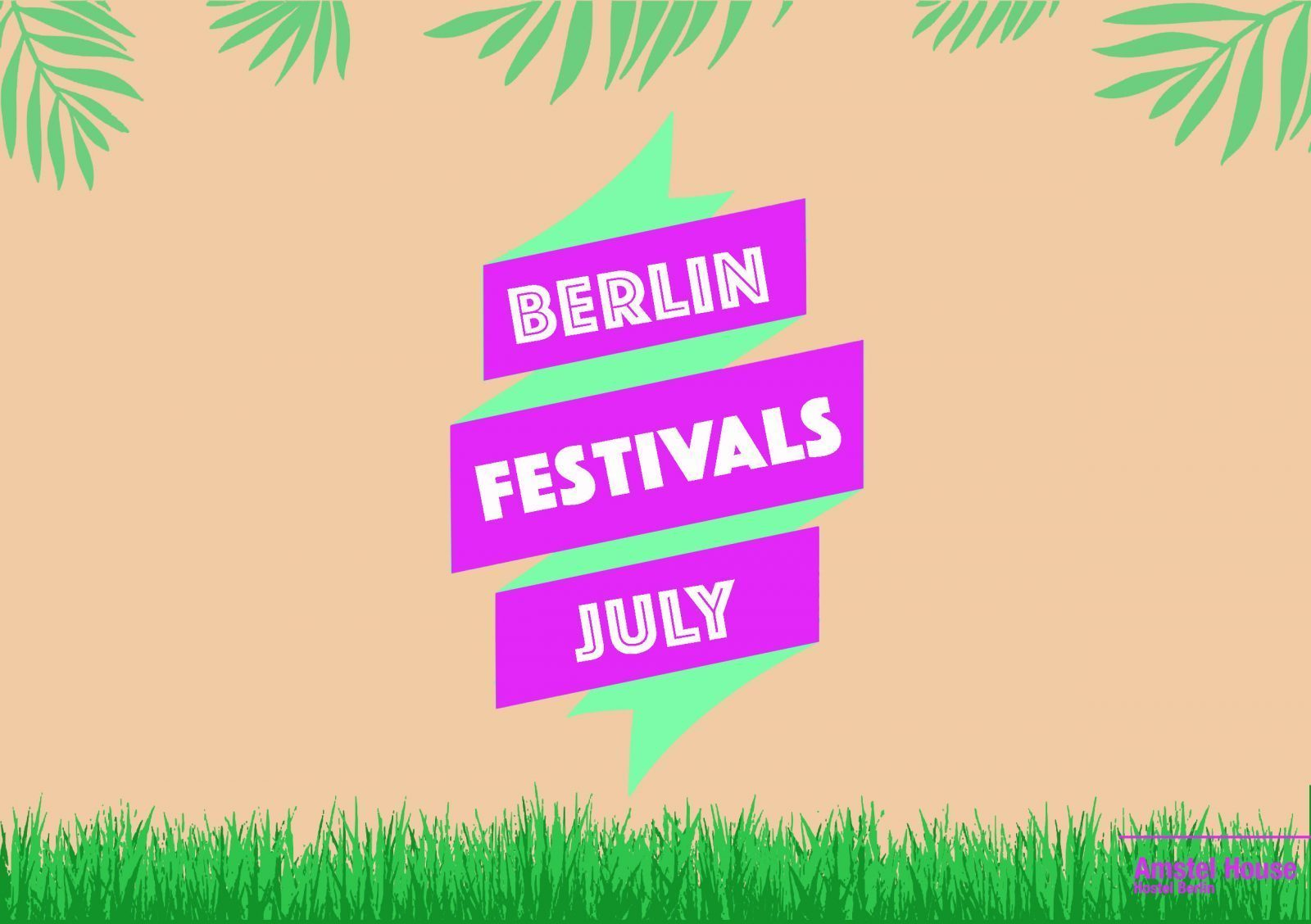 hottest festivals in and near berlin in july