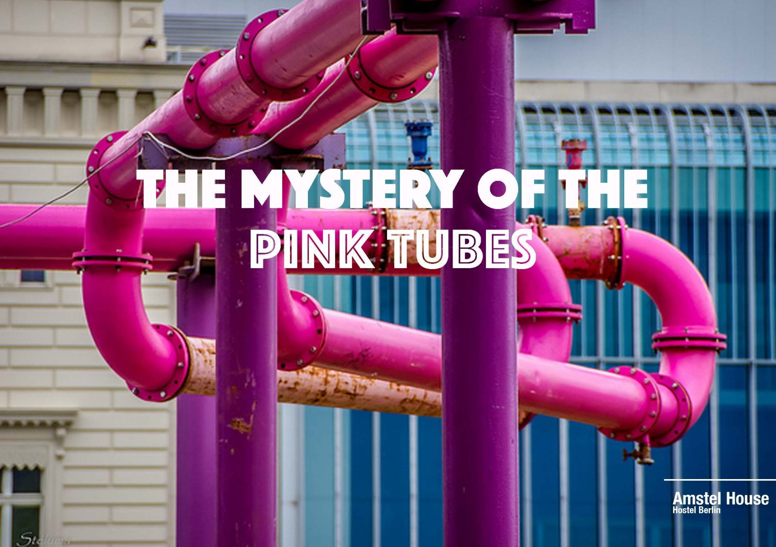 Berlin pink pipes - the mystery of the pink tubes in Berlin