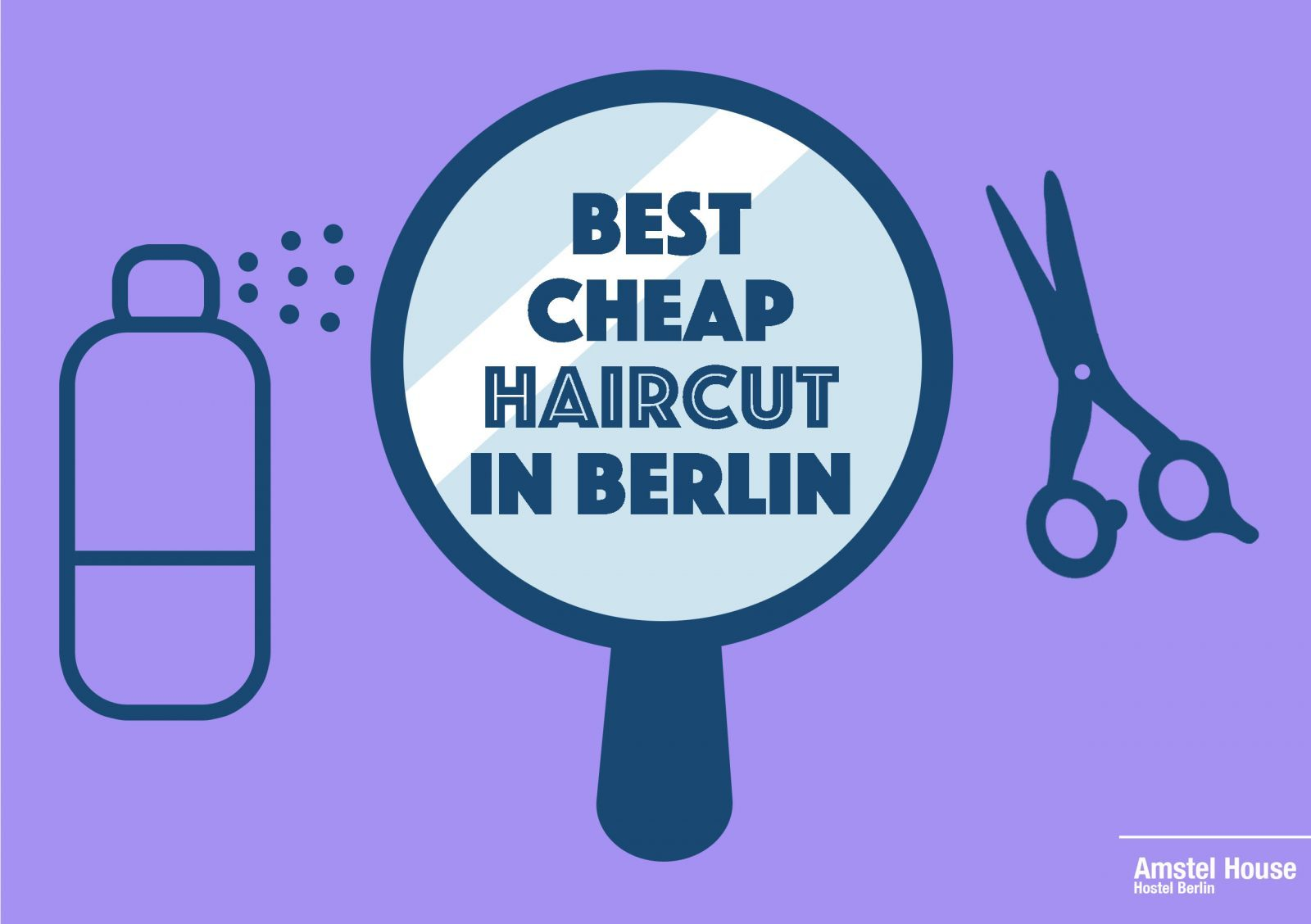 best cheap haircut in Berlin | Amstel House Berlin Travel Blog
