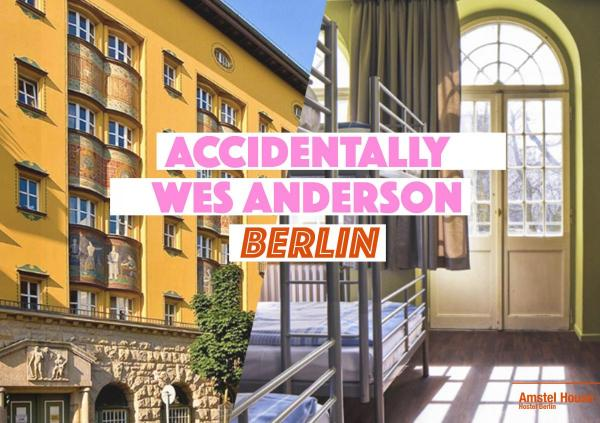 ACCIDENTALLY WES ANDERSON-BERLIN