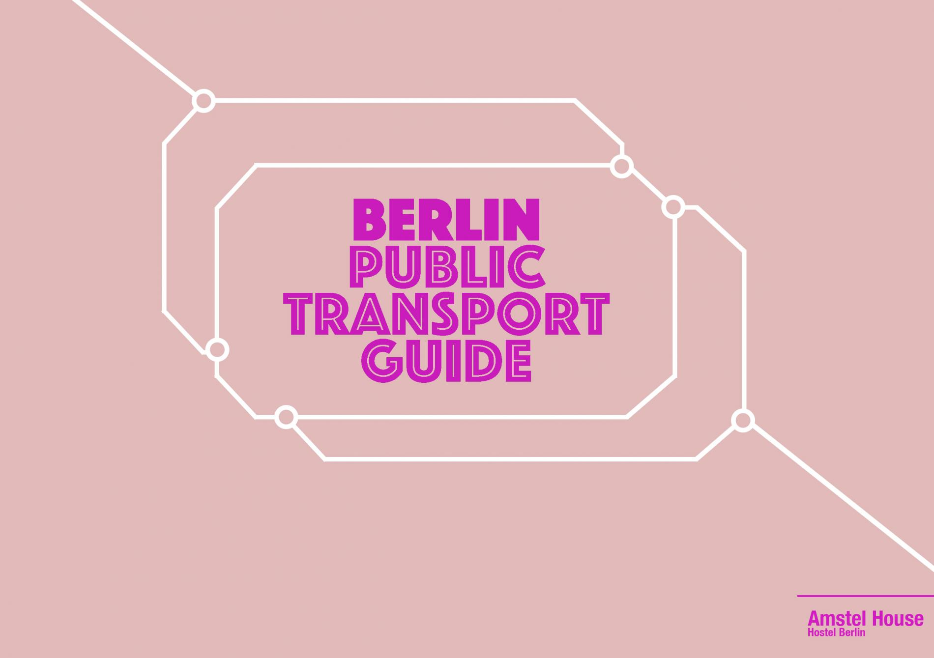 HOW TO GET AROUND IN BERLIN: A GUIDE TO PUBLIC TRANSPORT IN BERLIN
